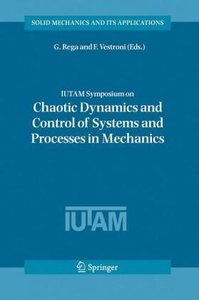 IUTAM Symposium on Chaotic Dynamics and Control of Systems and P