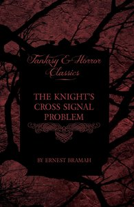 The Knight's Cross Signal Problem (Fantasy and Horror Classics)