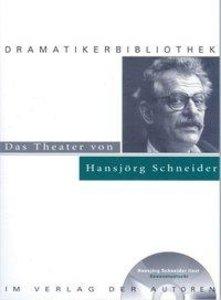 Das Theater von Hansjörg Schneider