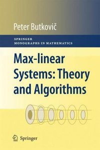 Max-linear Systems: Theory and Algorithms