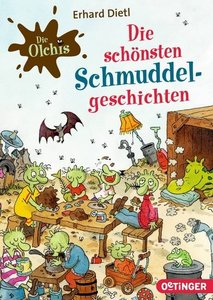 Die Olchis. Die schönsten Schmuddel-Geschichten