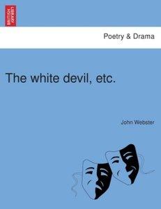 The white devil, etc.