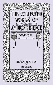 The Collected Works of Ambrose Bierce, Volume V