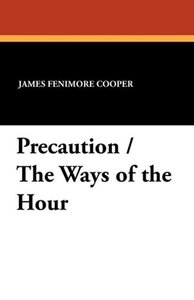 Precaution / The Ways of the Hour