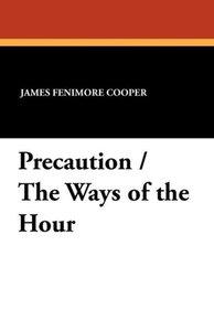 Precaution / The Ways of the Hour