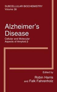 Alzheimer's Disease: Cellular and Molecular Aspects of Amyloid b
