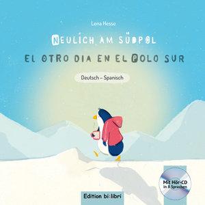 Neulich am Südpol. Kinderbuch Deutsch-Spanisch mit Audio-CD