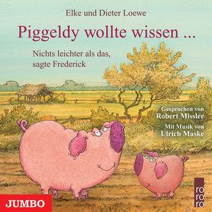 Piggeldy wollte wissen ... Nichts leichter als das, sagte Freder