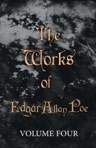 The Works of Edgar Allan Poe - Volume Four