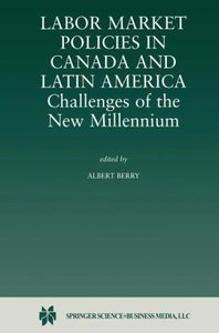 Labor Market Policies in Canada and Latin America: Challenges of