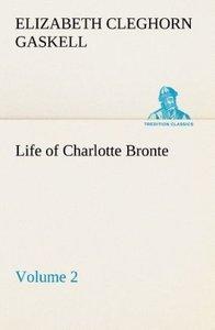 Life of Charlotte Bronte - Volume 2
