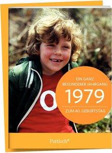 1979 - Ein ganz besonderer Jahrgang Zum 40. Geburtstag