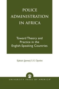 Police Administration in Africa, Second Edition