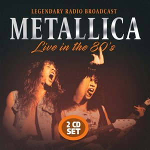 Metallica-Live In The 80s