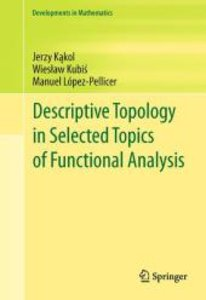 Descriptive Topology in Selected Topics of Functional Analysis