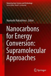 Nanocarbons for Energy Conversion: Supramolecular Approaches