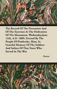 The Record Of The Procession And Of The Exercises At The Dedicat