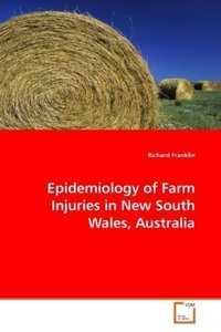 Epidemiology of Farm Injuries in New South Wales,Australia