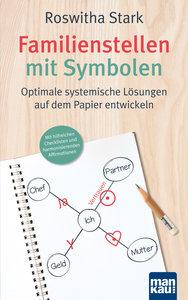 Familienstellen mit Symbolen. Optimale systemische Lösungen auf