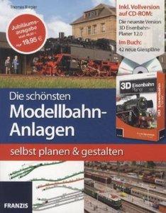 Die schönsten Modellbahn-Anlagen selbst planen und gestalten