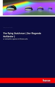 The flying Dutchman ( Der fliegende Holländer )