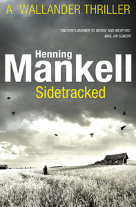 Kurt Wallander Mystery 05. Sidetracked