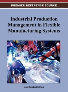 Industrial Production Management in Flexible Manufacturing Syste