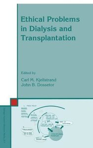 Ethical Problems in Dialysis and Transplantation