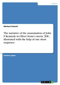 The narrative of the assassination of John F. Kennedy in Oliver