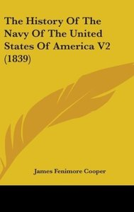 The History Of The Navy Of The United States Of America V2 (1839