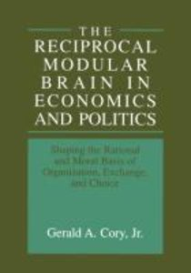 The Reciprocal Modular Brain in Economics and Politics