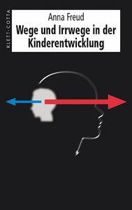 Wege und Irrwege in der Kinderentwicklung