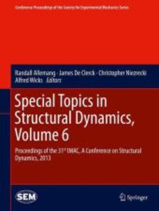 Special Topics in Structural Dynamics, Volume 6