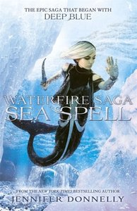 Waterfire Saga: 04: Sea Spell