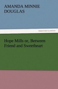 Hope Mills or, Between Friend and Sweetheart