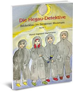 Die Hegau-Detektive 01 - Bilderklau im Singener Museum