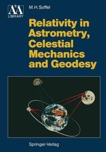 Relativity in Astrometry, Celestial Mechanics and Geodesy