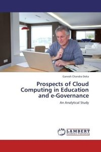 Prospects of Cloud Computing in Education and e-Governance