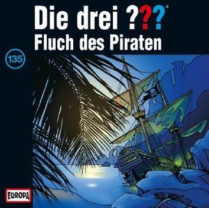 Die drei ??? 135 (drei Fragezeichen). Fluch der Piraten