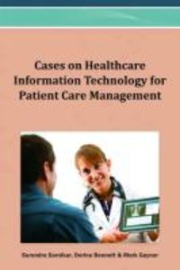 Cases on Healthcare Information Technology for Patient Care Mana