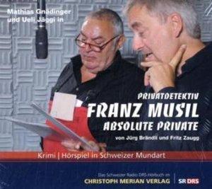 Privatdetektiv Franz Musil-Absolute Private