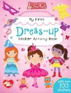 Scholastic Activities: My First Dress-up Sticker Activity Book