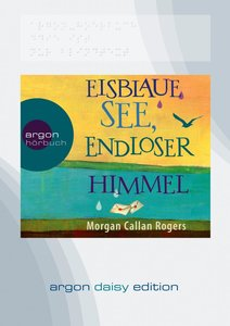 Eisblaue See, endloser Himmel (DAISY Edition)