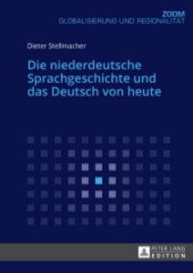 Die niederdeutsche Sprachgeschichte und das Deutsch von heute