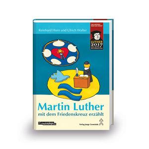 Martin Luther mit dem Friedenskreuz erzählt