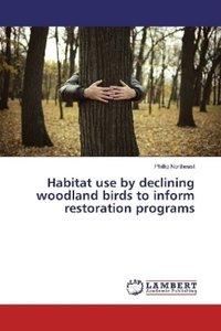 Habitat use by declining woodland birds to inform restoration pr