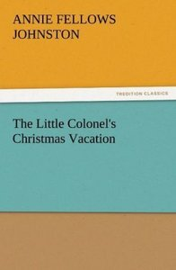 The Little Colonel's Christmas Vacation