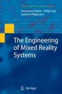 The Engineering of Mixed Reality Systems