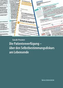 Die Patientenverfügung - über den Selbstbestimmungsdiskurs am Le