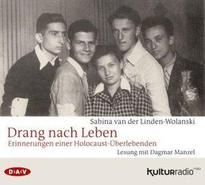 Drang nach Leben. Erinnerungen einer Holocaust-Überlebenden